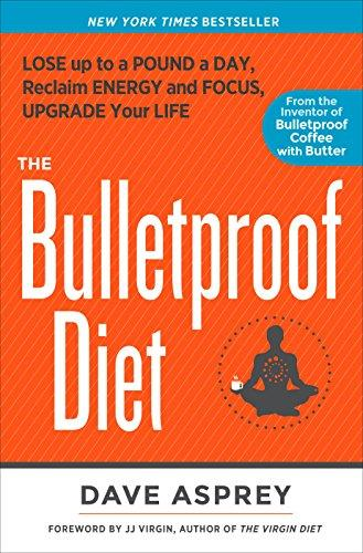 The Bulletproof Diet: Lose Up to a Pound a Day, Reclaim Energy and Focus, Upgrade Your Life - Augment Hub