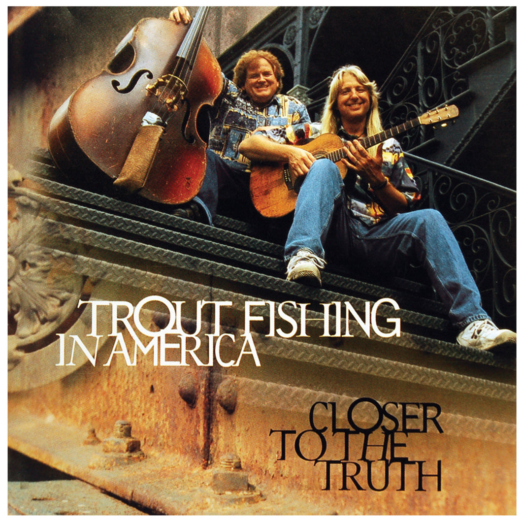 Trout's Closer To The Truth CD