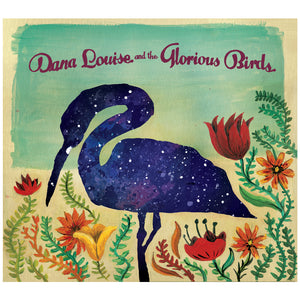 Dana Louise and the Glorious Birds CD
