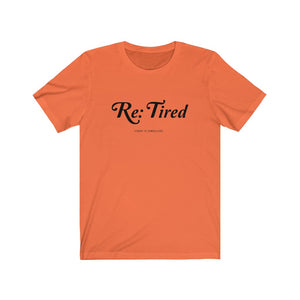 Re: Tired (Today Is Cancelled) Tee