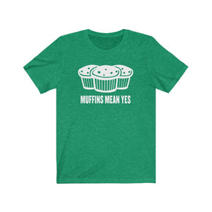 Muffins Mean Yes Short Sleeve Tee - White Logo