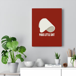 Pious Little Shit Canvas Wall Art