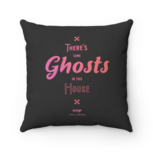 There's Some Ghosts In This House WAP Funny Throw Pillow