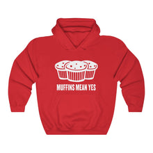 Load image into Gallery viewer, Muffins Mean Yes Hoodie