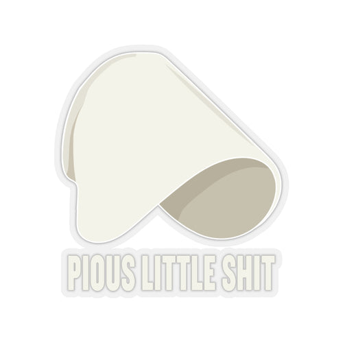 Pious Little Shit Stickers