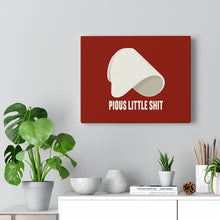 Load image into Gallery viewer, Pious Little Shit Canvas Wall Art