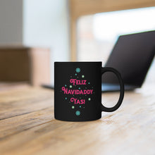 Load image into Gallery viewer, Feliz Navidaddy Yas! Black Mug