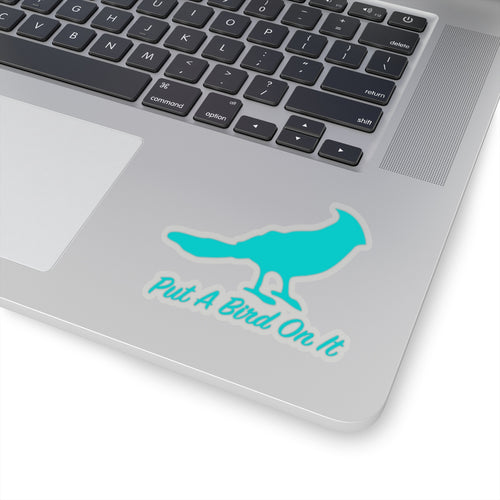 Put A Bird On It Sticker - Blue