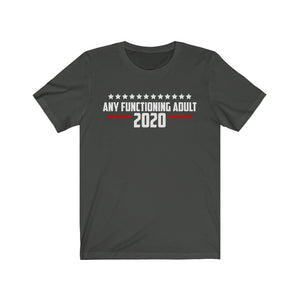 Any Functioning Adult 2020 Short Sleeve Tee