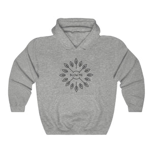 Blow Me Hooded Sweatshirt