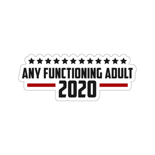 Any Functioning Adult 2020 Stickers