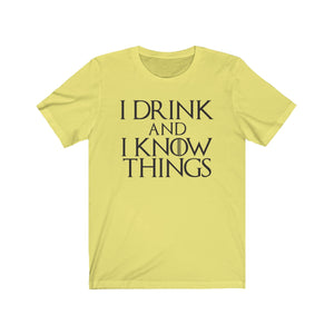 I Drink And I Know Things Short Sleeve Tee