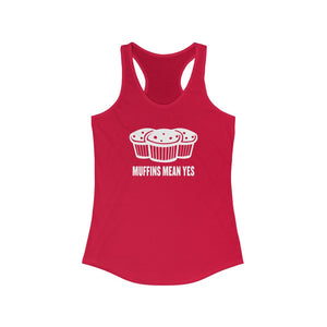 Muffins Mean Yes Women's Racerback Tank