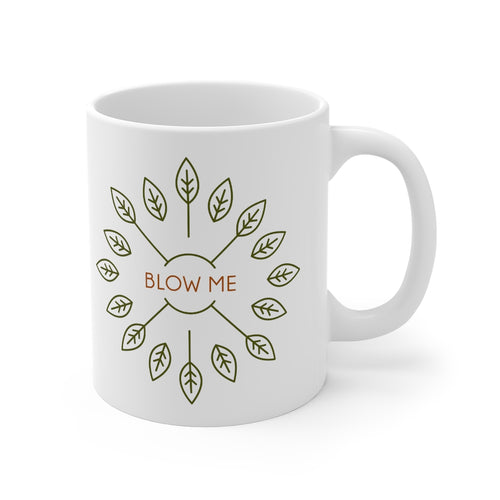 Blow Me Mug Funny Mug Fall Autumn
