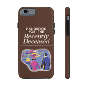 Handbook For The Recently Deceased Tough iPhone Cases
