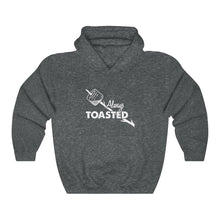 Load image into Gallery viewer, Always Toasted Hooded Sweatshirt