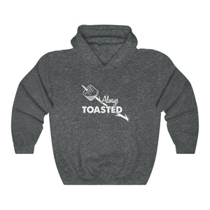 Always Toasted Hooded Sweatshirt