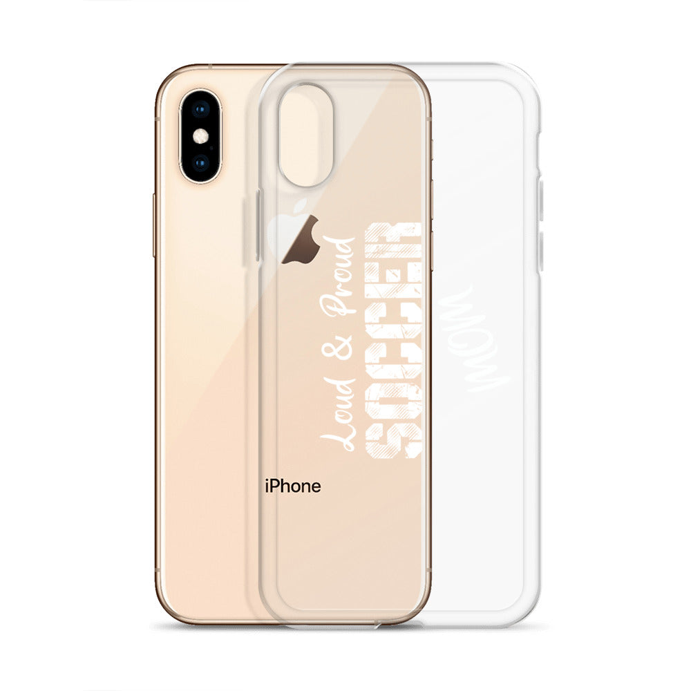 iPhone Case- Loud Soccer Mom