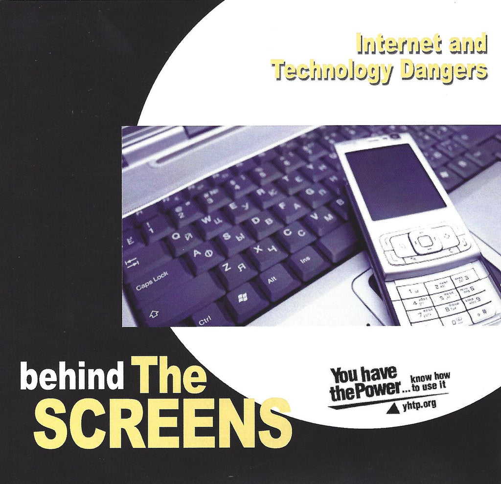 Behind The Screens: Internet & Technology Dangers