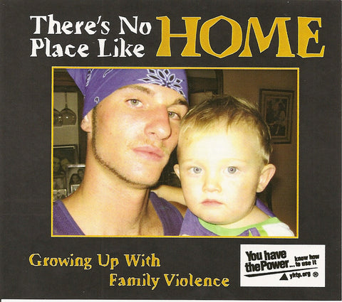There's No Place Like Home: Growing Up With Family Violence