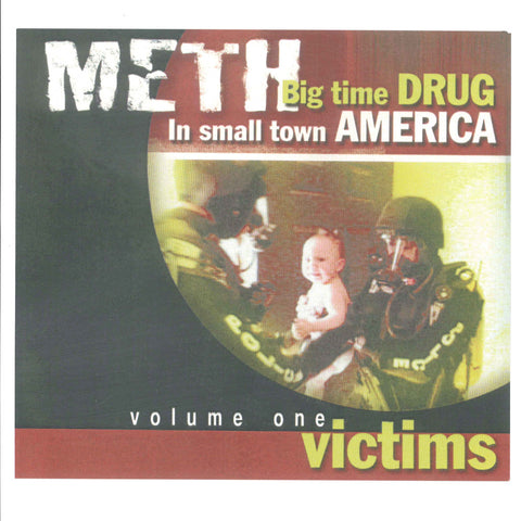 Meth: Big Time Drug in Small Town America (Volume 1: Victims)