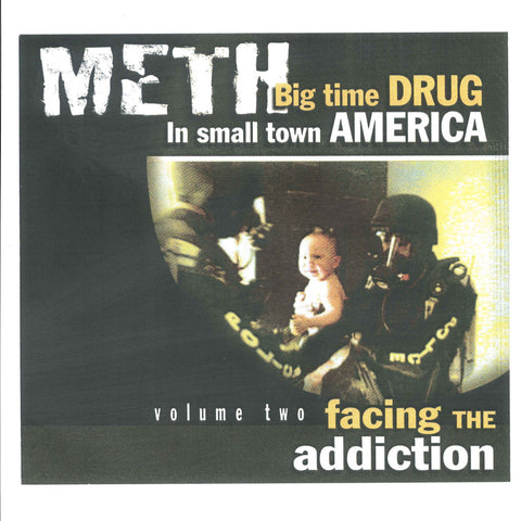 Meth: Big Time Drug in Small Town America (Volume 2: Facing the Addiction)