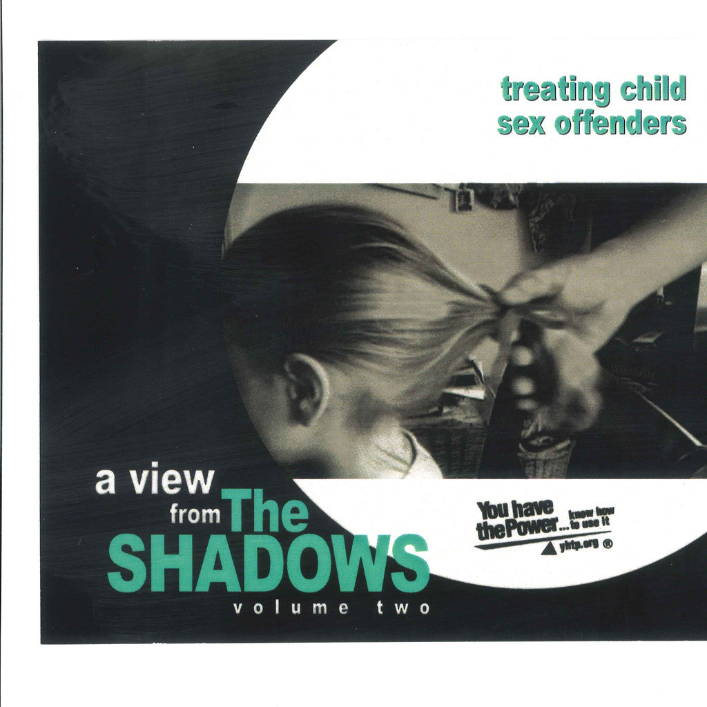 A View from the Shadows: Treating Child Sex Offenders (Volume 2)