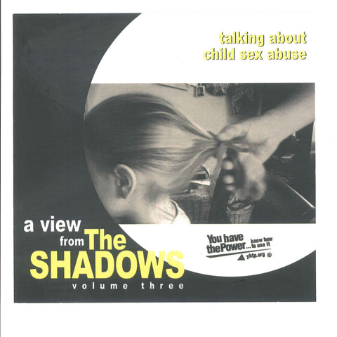 A View from the Shadows: Talking About Child Sex Abuse (Volume 3)