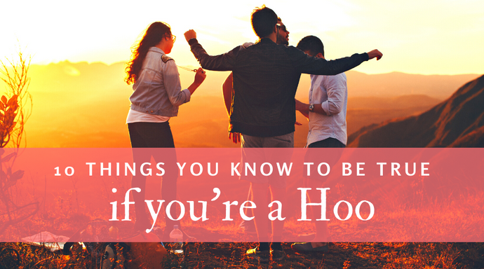 10 Things You Know To Be True if You're a Hoo
