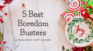 Blog-5 Best Boredom Busters: A Holiday Gift Guide-Craft and Color Co