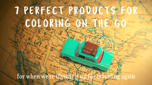 Blog-7 Perfect Products for Coloring on the Go-Craft and Color Co