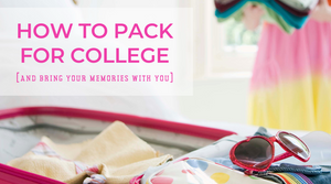 Blog-How to Pack for College (and Take Your Memories With You)-Craft and Color Co