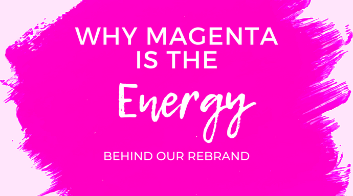Why Magenta is the Energy Behind our Rebrand