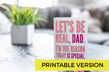 "Funny Father's Day Note Card Instant Download ""Let's Be Real""-Craft and Color Co"