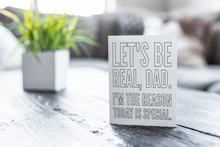 "Funny Father's Day Note Card Instant Download ""Let's Be Real"""
