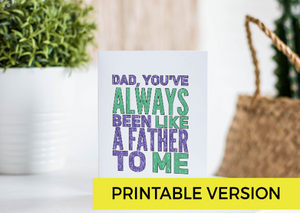 "Funny Father's Day Note Card Instant Download ""Like a Father to Me""-Craft and Color Co"