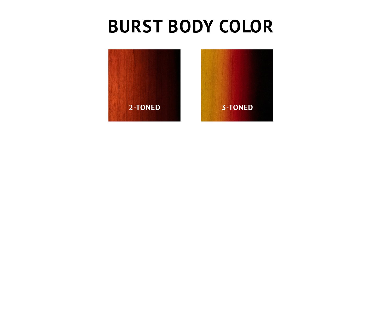 2-Toned or 3-Toned Burst