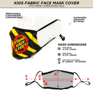 18546: FYDELITY- Premium Fabric Face Covering Mask KIDS : Stand Back 6' Feet