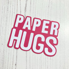 Load image into Gallery viewer, Paper Hugs Sentiment Die