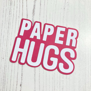 Paper Hugs Sentiment Die