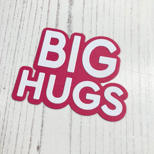 Big Hugs Sentiment Die