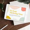 Fix Your Marketing Mess