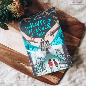 The House on Hoarder Hill by Mikki Lish & Kelly Ngai - Book Review