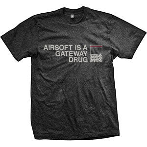 Airsoft Is A Gateway Drug T-Shirt (TriBlack)
