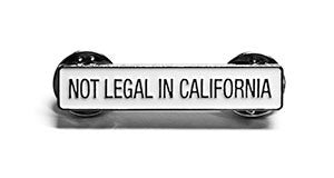 Not Legal In California Pin