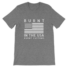 Unisex T-Shirt - Burnt In The USA!
