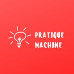 PRATIQUE MACHINE