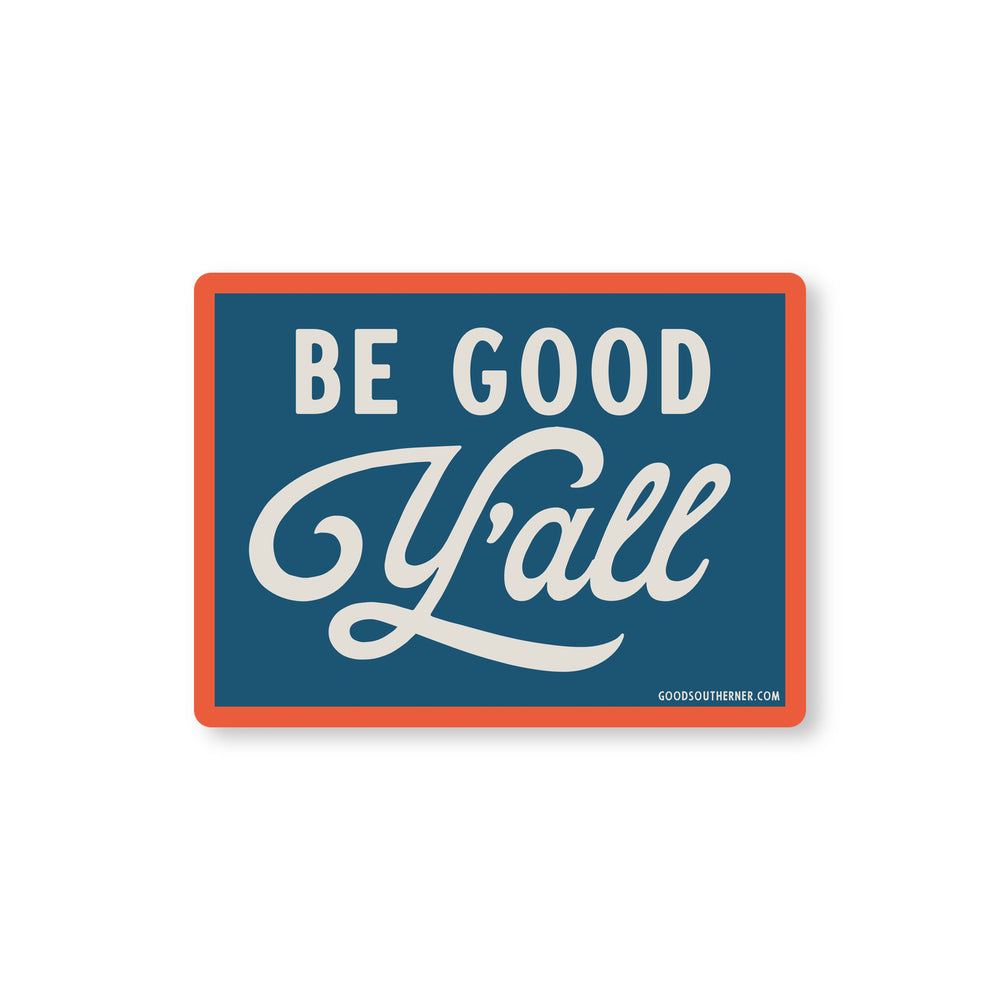 Be Good Y'all Sticker - Good Southerner