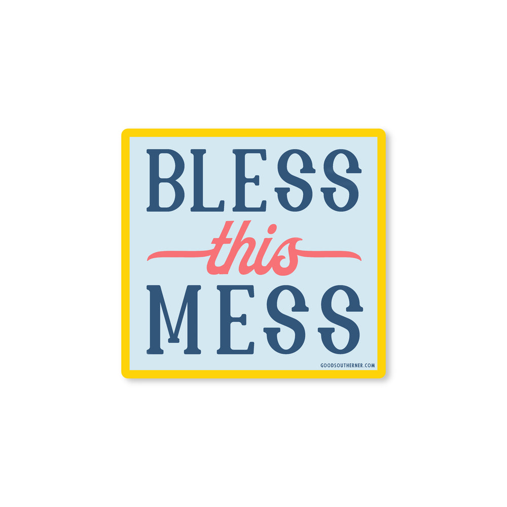 Bless This Mess Sticker - Good Southerner