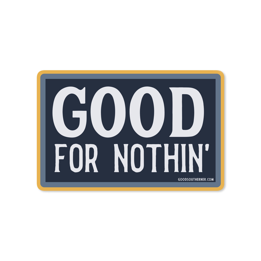 Good For Nothing Sticker